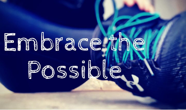 Embrace the Possible Running
